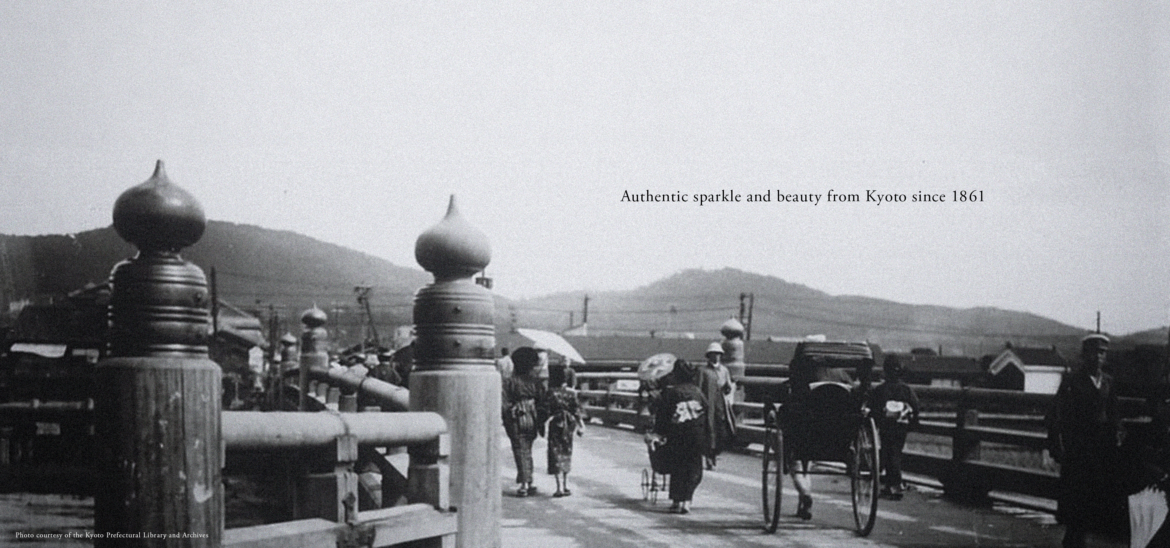 Authentic sparkle and beauty from Kyoto since 1861
